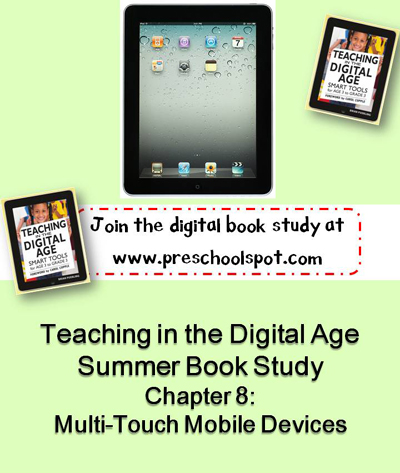 Teaching in the Digital Age Chapter 8 Using iPads in Preschool via www.preschoolspot.com