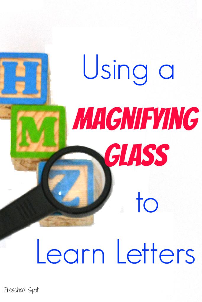 Why not use a magnifying glass to help your preschooler learn the letters of the alphabet?